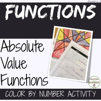 Absolute Value Functions Color by number Activity for Algebra 2