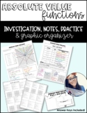 Absolute Value Functions Investigation, Notes, Practice and Graphic Organizer