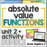 Absolute Value Functions Unit 2 + Activities Bundle - Texa