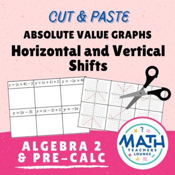 Absolute Value Graphs (Horizontal and Vertical Shifts): Cut and Paste Activity