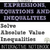 Absolute Value Inequalities Color Coded Interactive Notebook for Algebra 2