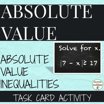 Absolute Value Inequalities Activity Task Card