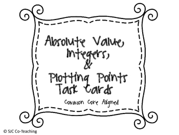 Absolute Value, Integers, and Plotting Points Practice Task Cards