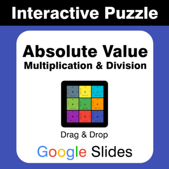 Absolute Value: Multiplication & Division - Puzzles with GOOGLE Slides
