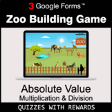 Absolute Value: Multiplication & Division   Zoo Building G