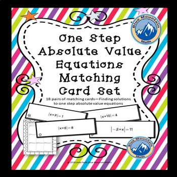 Absolute Value One Step Equations Matching Card Set