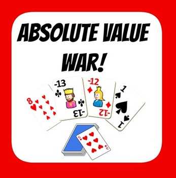 Absolute Value War - Printable Integer Cards!  Compare absolute values