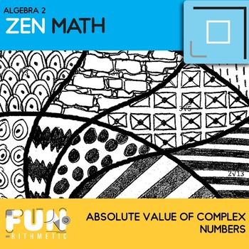 Absolute Value of Complex Numbers Zen Math