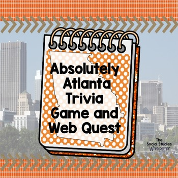 Absolutely Atlanta Trivia Game and Web Quest