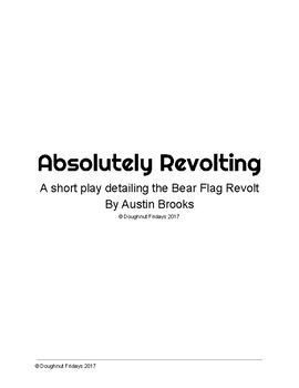 Absolutely Revolting: A play based off the 1848 Bear Flag Revolt in Sonoma