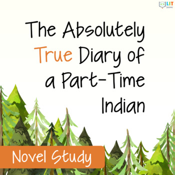 Absolutely True Diary of a Part-Time Indian Unit: Comprehensive Novel Study
