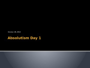 Absolutism Day 1