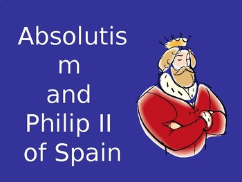 Absolutism and Philip II PP