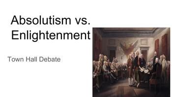 Absolutism vs. Enlightened Thinkers Town Hall debate