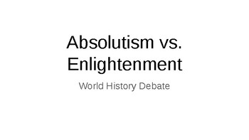 Absolutism vs. Enlightenment Town Hall Debate Power point