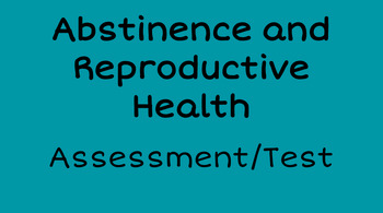 Abstinence and Reproductive Health Assessment/Test