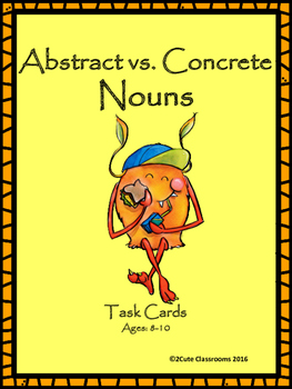 Abstract Nouns vs. Concrete Nouns Task Cards for Elementary Students