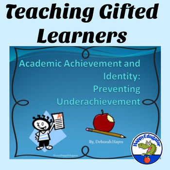 Academic Achievement and Gifted Underachievers PowerPoint