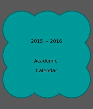 Academic Calendar 2015 - 2016 - Teal and Grey - Editable