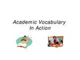 Academic Vocabulary in Action