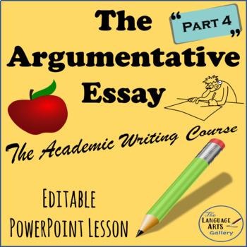Academic Writing: The Argumentative Essay Part 4