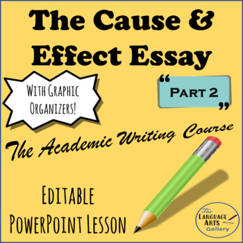 Academic Writing: The Cause and Effect Essay Part 2