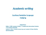 Academic writing hedging (cautious language)