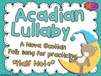 Acadian Lullaby - Half Note Song, Game, Manipulatives