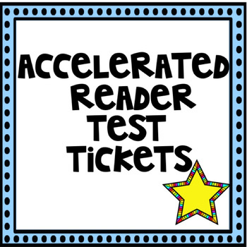 Accelerated Reader Test Tickets Freebie