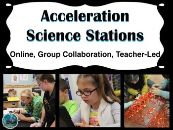 Acceleration Science Stations (online, group collaboration, teacher-led)
