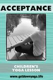 Acceptance: Children's Yoga Lesson