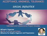 Acceptance, Kindness, Tolerance: Social Injustice