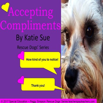 Accepting Compliments Rescue Dogs' Series Special Needs Ed/Autism/ELD Powerpoint