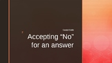 "Accepting ""no"" for an answer"