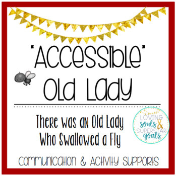 Accessible Old Lady Who Swallowed a Fly: Communication & Activity Supports