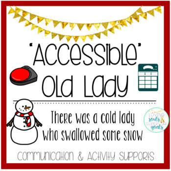 Accessible Old Lady Who Swallowed Some Snow: Communication, Comprehension, Fun!
