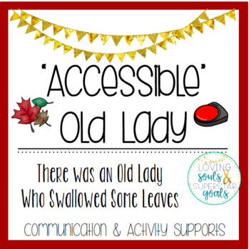 Accessible Old Lady Who Swallowed Some Leaves: Communication & Activity Supports