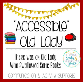 Accessible Old Lady Who Swallowed Some Books: Communication & Activity Supports