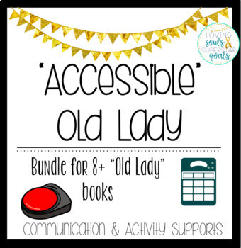 Accessible Old Lady Who Swallowed ...a bundle of communication supports!
