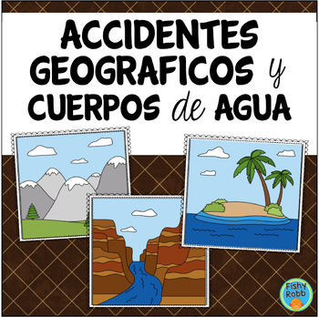 Accidentes Geográficos y Cuerpos de Agua: Landforms & Bodies of Water in Spanish