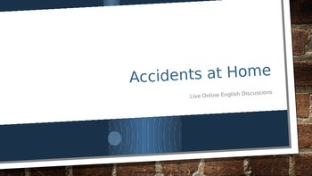 EFL Discussion:  Accidents at Home