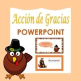 Acción de Gracias: Spanish Thanksgiving PowerPoint Present
