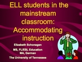 Accommodating English Language Learners (ELLS) in the mainstream classroom