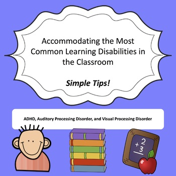 Accommodating the Most Common Learning Disabilities in Your Classroom