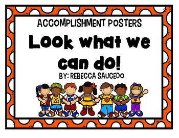 Accomplishment Posters- Look what we can do!