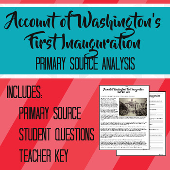 Account of Washington's First Inauguration Primary Source Analysis