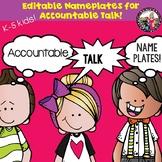 Accountable Talk Nameplates! Editable! K-5!