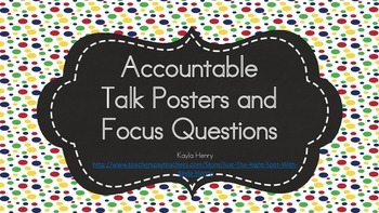 Accountable Talk Posters (Polka Dot) and Focus Questions
