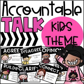 Accountable Talk Stem Posters: KIDS THEME