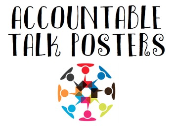 Accountable Talk / Substantive Conversation Classroom Posters